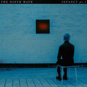 The Ninth Wave - Infancy Part 1 (EP) (2019)