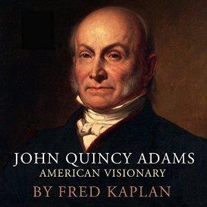 John Quincy Adams: American Visionary [Audiobook]