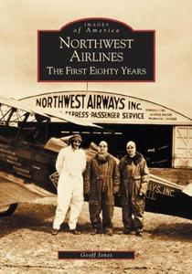 Northwest Airlines:  The First Eighty Years (Repost)