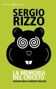 Sergio Rizzo - La memoria del criceto