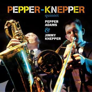 Pepper Adams & Jimmy Knepper - Pepper-Knepper Quintet (1958) [Reissue 2011]