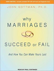 Why Marriages Succeed or Fail: And How You Can Make Yours Last [Audiobook]
