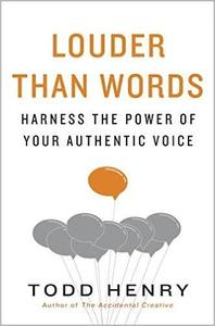 Louder than Words: Harness the Power of Your Authentic Voice (Repost)