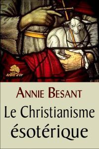 """Annie Besant, """"Le christianisme ésotérique, ou les mystères mineurs"""""""