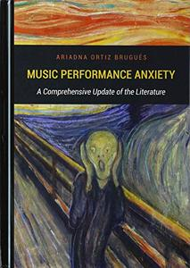 Music Performance Anxiety: A Comprehensive Update of the Literature