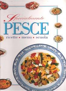 Specialmente Pesce Ricette Primi Piatti dal Nr.01 al Nr.80