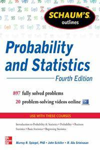 Schaum's Outline of Probability and Statistics, 4th Edition (repost)