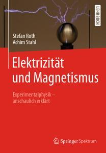 Elektrizität und Magnetismus: Experimentalphysik – anschaulich erklärt (Repost)