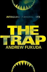 «The Trap» by Andrew Fukuda