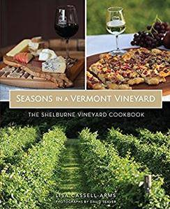 Seasons in a Vermont Vineyard: The Shelburne Vineyard Cookbook (American Palate)