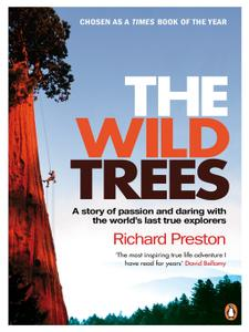The Wild Trees: A Story of Passion and Daring with the World's Last True Explorers