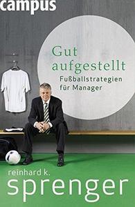 Gut aufgestellt Fussballstrategien fuer Manager Edition