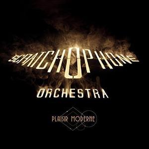 Scratchophone Orchestra - Plaisir Moderne (2018)