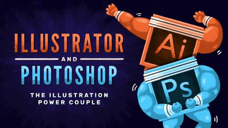 Illustrator & Photoshop: The Illustration Power Couple