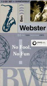 Ben Webster - Classic Jazz Archive: No Fool, No Fun [Recorded 1932-1945] (2004)