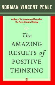 Norman Vincent Peale - The Amazing Results of Positive Thinking