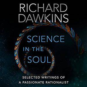 Science in the Soul: Selected Writings of a Passionate Rationalist [Audiobook]