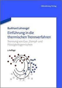 Einführung in die thermischen Trennverfahren: Trennung von Gas, Dampf und Flüssigkeitsgemischen