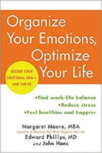 Organize Your Emotions, Optimize Your Life: Decode Your Emotional DNA-and Thrive [Repost]
