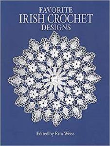 Favorite Irish Crochet Designs (Dover Knitting, Crochet, Tatting, Lace) [Repost]