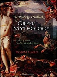 The Routledge Handbook of Greek Mythology: Based on H.J. Rose's Handbook of Greek Mythology [Repost]