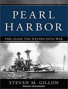 Pearl Harbor: FDR Leads the Nation into War [Audiobook]