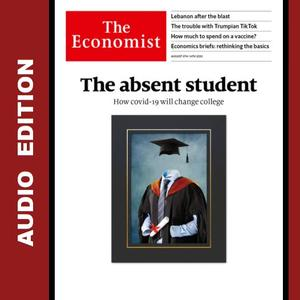 The Economist • Audio Edition • 8 August 2020