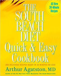 The South Beach Diet Quick and Easy Cookbook: 200 Delicious Recipes Ready in 30 Minutes or Less [Repost]