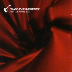 Frankie Goes To Hollywood - The Club Mixes 2000 (2000)