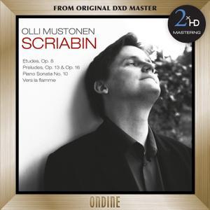 Olli Mustonen - Scriabin: 12 Etudes, Op. 8 - 6 Preludes, Op. 13 - Piano Sonata No. 10 - Vers la flamme (2012/2016) [24/192]