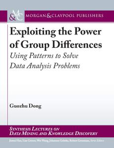 Exploiting the Power of Group Differences: Using Patterns to Solve Data Analysis Problems