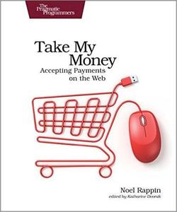 Take My Money: Accepting Payments on the Web (repost)