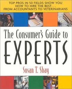 The Consumer's Guide to Experts TOP PROS IN 50 FIELDS SHOW YOU HOW TO HIRE THE BEST