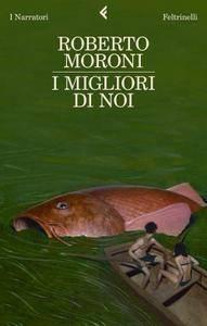 Roberto Moroni - I migliori di noi