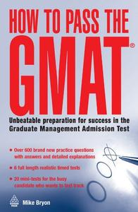 How to Pass the GMAT: Unbeatable Preparation for Success in the Graduate Management Admission Test (Repost)