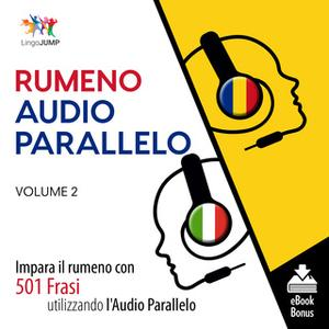 «Audio Parallelo Rumeno - Impara il rumeno con 501 Frasi utilizzando l'Audio Parallelo - Volume 2» by Lingo Jump