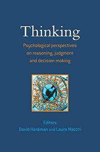 Thinking: Psychological Perspective on Reasoning, Judgement and Decision Making (Repost)