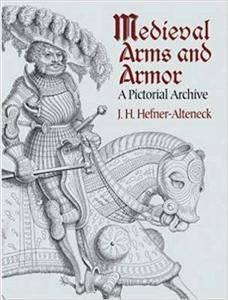 Medieval Arms and Armor: A Pictorial Archive