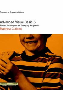 Advanced Visual Basic 6: Power Techniques for Everyday Programs (Repost)