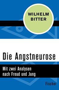 Die AngstneuroseDie Angstneurose. Mit zwei Analysen nach Freud und Jung (Repost)