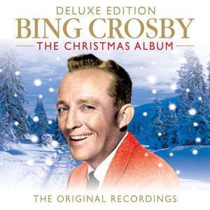 Bing Crosby - Bing Crosby The Christmas Album (The Original Recordings) (Deluxe Edition) (2019)