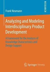 Analyzing and Modeling Interdisciplinary Product Development: A Framework for the Analysis of Knowledge Characteristics and Des