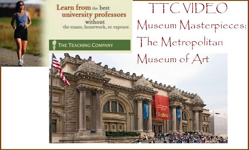 TTC Video - Museum Masterpieces: The Metropolitan Museum of Art