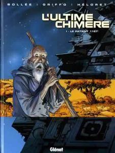 L'Ultime Chimère - Tome 01 - Le patient 1167