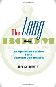 The Long Baby Boom: An Optimistic Vision for a Graying Generation