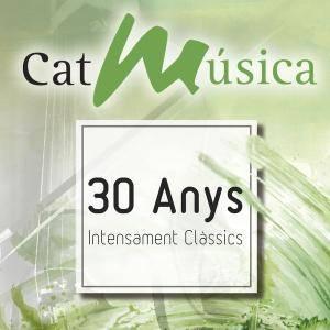 VA - CatMúsica: 30 Anys Intensament Clàssics (2017)