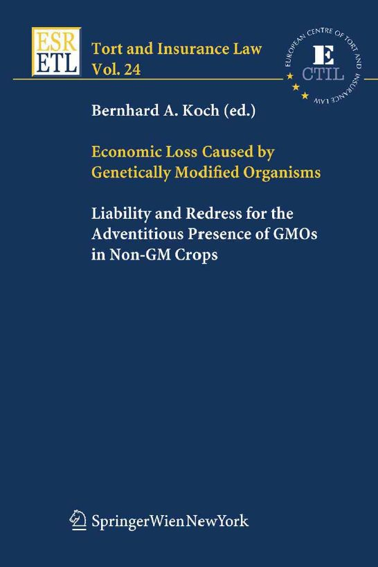 Economic Loss Caused by Genetically Modified Organisms: Liability and Redress for the Adventitious Presence of GMOs...
