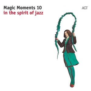 VA - Magic Moments 10 - In The Spirit Of Jazz (2017) [Official Digital Download]