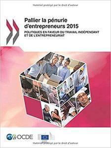 Pallier la pénurie d'entrepreneurs 2015 : Politiques en faveur du travail indépendant et de l'entrepreneuriat
