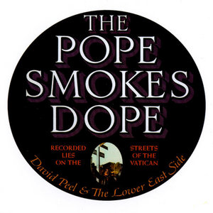 David Peel & The Lower East Side - The Pope Smokes Dope